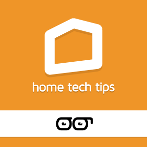 Home Tech Tips