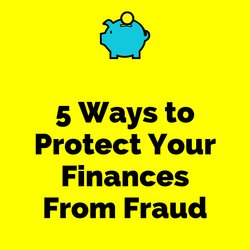5 Ways to Protect Your Finances From Fraud – The Average Guy
